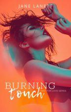 Burning Touch by JaneLanett