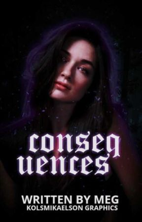 CONSEQUENCES ▷ KOL MIKAELSON [3] [ON HOLD] by phoebestonkin