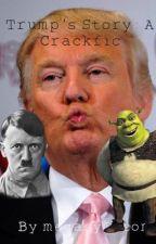 Trump's Story: A Crackfic by wyvlon