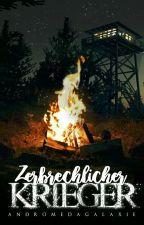 » Zerbrechlicher Krieger | #Wattys2016 by andromedagalaxie