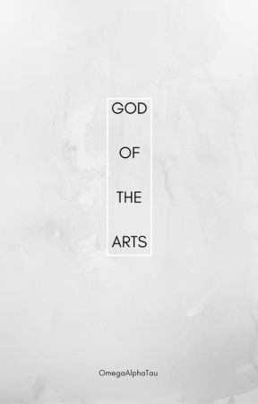 God Of The Arts Book 1: Captive of Alberdos by OmegaAlphaTau