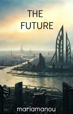 The Future by MariaManou