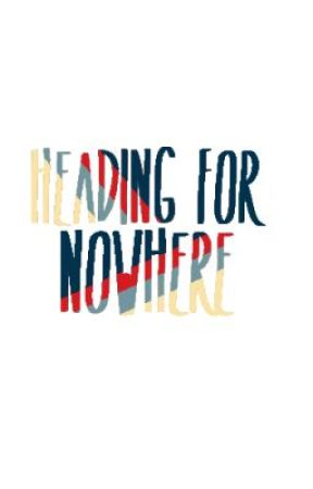 Heading For Nowhere {thirty day writing challenge} [unfinished] by ravenreyse