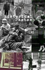 Historical Photos & Photos I Like by iREDthatBook