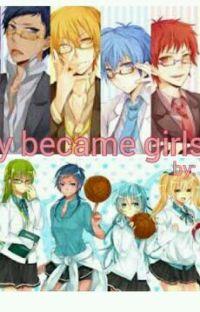 They Became Girls?!?! (Kuroko no Basuke Fanfic) cover