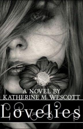 Lovelies (Currently on hiatus) by KatherineMWescott