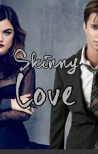 Skinny Love  by Pretty_Little_Muke