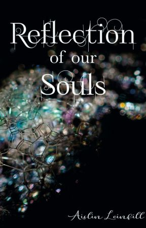 Reflection of our souls by AislinLeinfill