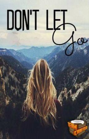 Don't Let Go // bajancanadian short story // by TeamCrafted