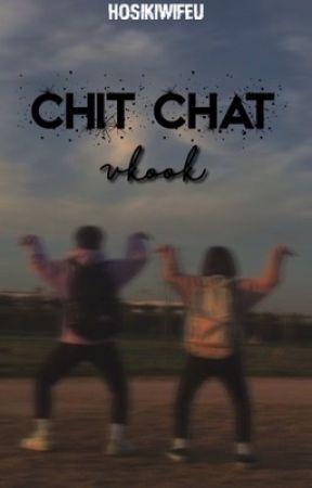 Chit chat; VKOOK by hosikiwifeu