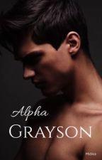 Alpha Grayson | ✔️ (Published)  by Midika