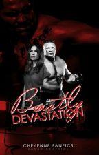 Beastly Devastation (Brock Lesnar) by CheyenneFanFics