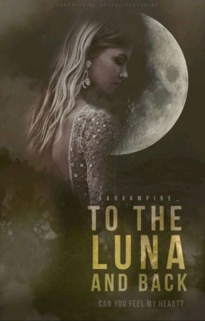 To The Luna And Back [Completed] by cherryistie