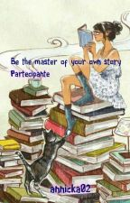 """Concorso -""""Be the master of your own story"""" by annicka02"""