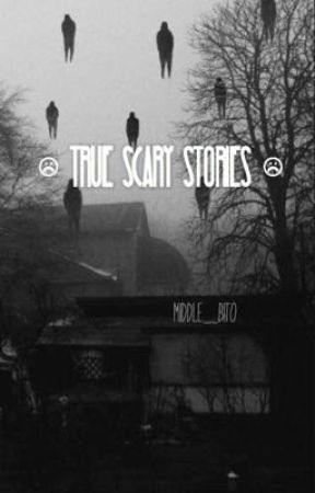 True Scary Stories by boopbees