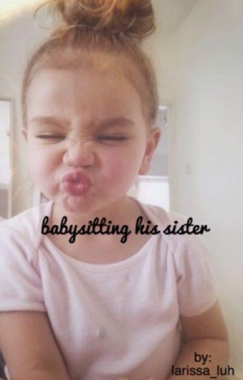babysitting his sister