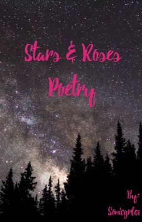 Stars & Roses Poetry by ColorsFeelSoRight