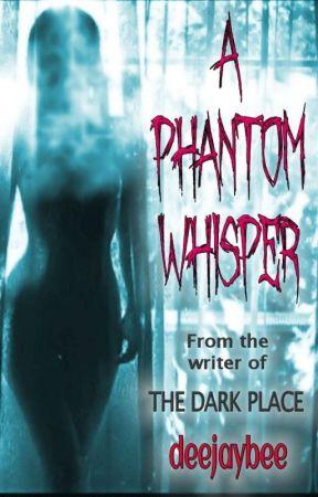 A Phantom Whisper by deejaybee