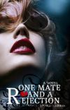 One Mate and a Rejection cover