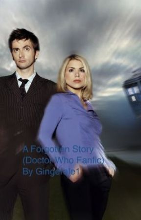 A Forgotten Story (A Doctor Who Fanfic) by TomHiddlesLoki