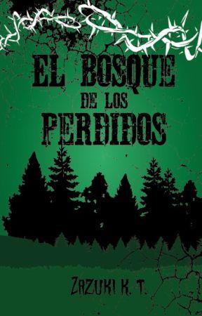 El bosque de los perdidos [PUBLICADO EN FÍSICO] by ZazukiKasumiTamashii