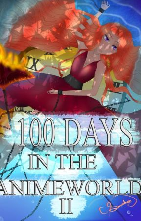 100 Days In The Anime World 2 by Grimoirelle
