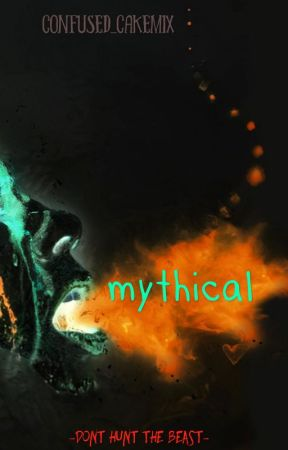 mythical -dont hunt the beast- by confused_cakemix