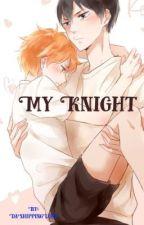 My Knight [Hinata x Kageyama] by 0takuMask