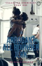 The Arrogant All Rounder Jerk {Crackling Chemistry#1} Completed by twinscribblers