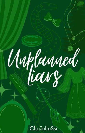 Unplanned Liars • Draco Malfoy