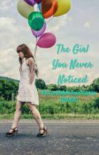 The Girl You Never Noticed by DarkInMyOwnShadow