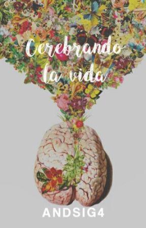 Cerebrando la Vida by Andsig4