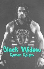 Black Widow   Roman Reigns  by hayesrayne7