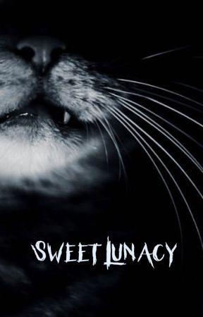Sweet Lunacy by Loxlady