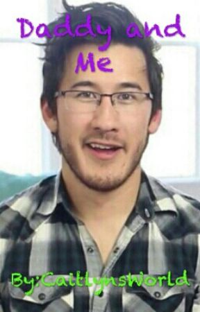 Daddy and Me (Adopted by Markiplier) by CaitlynsWorld