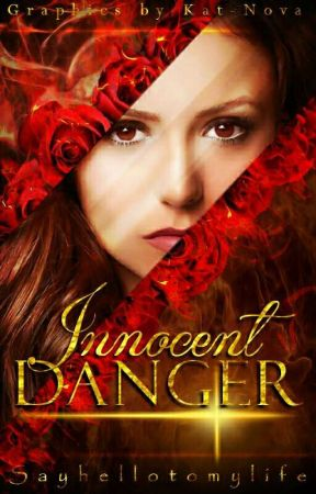 Innocent Danger by sayhellotomylife