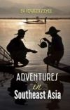Adventures in South East Asia cover