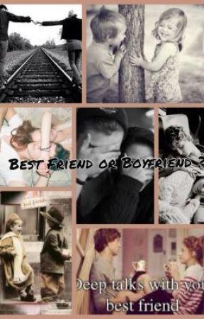 Best Friend or boyfriend? by CuteImage1318