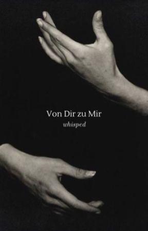 Von Dir zu Mir by whisped