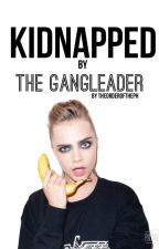 Kidnapped by the gangleader (DISCONTINUED) by theorderofthePH