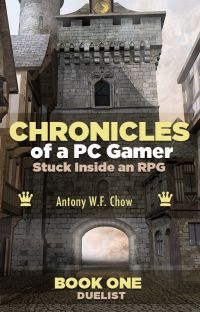 CHRONICLES of a PC Gamer Stuck Inside an RPG (Book One: Duelist) cover