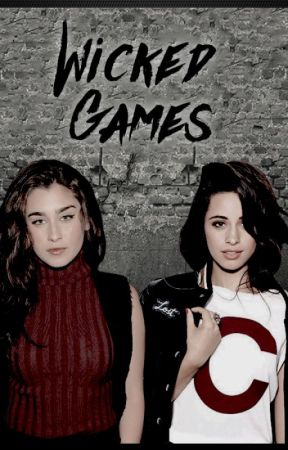 Wicked Games [Camila/Lauren/You] by Naasac1