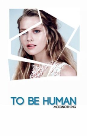 TO BE HUMAN ~ B. BARNES by -voidnothing