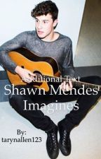 Shawn mendes imagines by tarynallen123