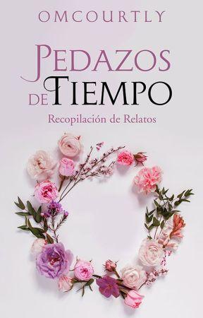 Pedazos de Tiempo by OMCourtly