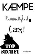 KÆMPE HEMMELIGHED, LÆS!  by SayHello2Me