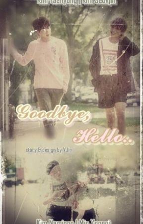 Goodbye, Hello (JinV-NamGi) by BTSShipperFanfiction