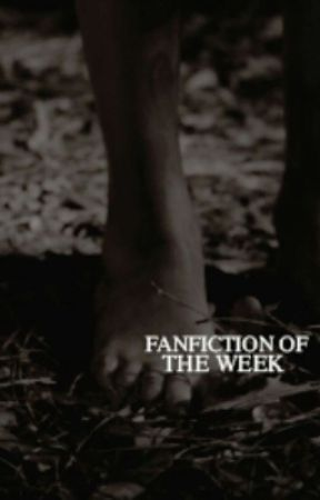 FANFICTION OF THE WEEK by stappreciation