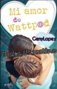 "My Wattpad Love ""Growing Up"" (Finales Alternativos) cover"