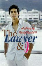 THE LAWYER & I (Completed) #Wattys2018 by curlytops0817